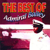 Best Of Admiral Bailey by Admiral Bailey