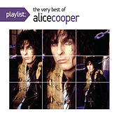 Playlist: The Very Best Of Alice Cooper by Alice Cooper