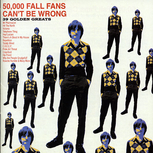 50,000 Fall Fans Can't Be Wrong by The Fall