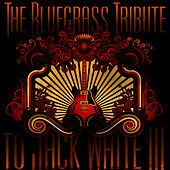 The Bluegrass Tribute to Jack White by Pickin' On
