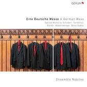 Eine Deutsche Messe: Sacred Works by Schubert, Cornelius, Distler, Mauersberger, Saint-Saens by Ensemble Nobiles
