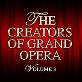 The Creators Of Grand Opera Volume 3 by Various Artists