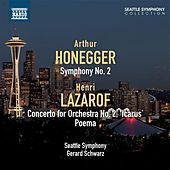 Honegger: Symphony No. 2 - Lazarof: Concerto for Orchestra No. 2 - Poema by Seattle Symphony Orchestra