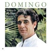 Plácido Domingo: Always in My Heart - Siempre en mi corazón by Placido Domingo