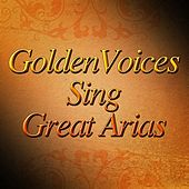 Golden Voices Sing Great Arais by Various Artists