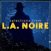 Selections From LA Noire by Various Artists