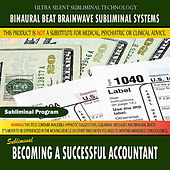 Becoming a Successful Accountant by Binaural Beat Brainwave Subliminal Systems