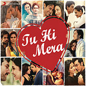 Tu Hi Mera by Various Artists