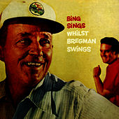 Bing Sings Whilst Bregman Swings by Bing Crosby