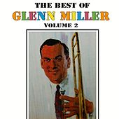 The Best Of Glenn Miller Volume 2 by Glenn Miller