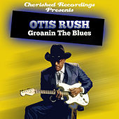 Groanin The Blues von Otis Rush