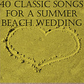 40 Classic Songs for a Summer Beach Wedding by Pianissimo Brothers