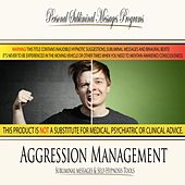 Aggression Management - Subliminal Messages by Personal Subliminal Messages Programs