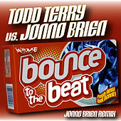 Bounce To The Beat (JONNO BRIEN Remix) by Todd Terry