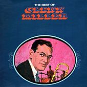 The Best Of Glenn Miller by Glenn Miller