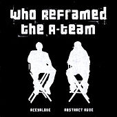 Who Reframed The A-Team by Various Artists