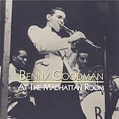 At The Madhattan Room by Benny Goodman