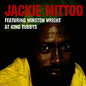 Jackie Mittoo Featuring Winston Wright At King Tubbys Platinum Edition by Jackie Mittoo