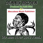 Ole Man River (2012 Remix) by Dennis Brown