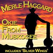Okie from Muskogee by Merle Haggard
