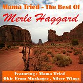 Mama Tried, the Best Of by Merle Haggard