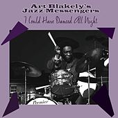I Could Have Danced All Night by Art Blakey