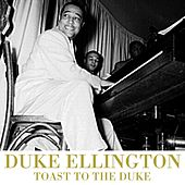 Toast To The Duke by Duke Ellington