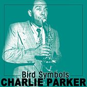 Bird Symbols by Charlie Parker