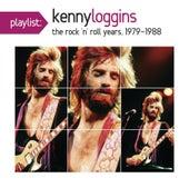 Playlist: Kenny Loggins The Rock 'N' Roll Years, 1979-1988 by Kenny Loggins