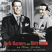 Dick Haymes with Harry James & Benny Goodman: The Complete Columbia Recordings by Dick Haymes