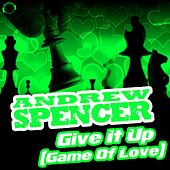 Give It Up (Game of Love) (Bonus Bundle) by Andrew Spencer