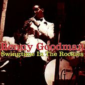 Swingtime In The Rockies by Benny Goodman