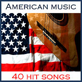 American Music: 40 Hit Songs by Various Artists