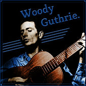 The Best of Woody Guthrie by Woody Guthrie