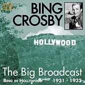The Big Broadcast (Bing in Hollywood 1931 - 1932) by Bing Crosby