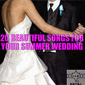 20 Beautiful Songs for Your Summer Wedding by Various Artists
