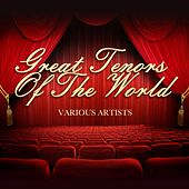 Great Tenors Of The World by Various Artists