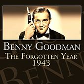 The Forgotten Year 1943 by Benny Goodman