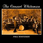 The Concert Whiteman by Paul Whiteman
