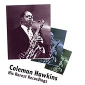 His Rarest Recordings by Coleman Hawkins