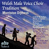 The Welsh Male Voice Choir Tradition by Morriston Orpheus Choir