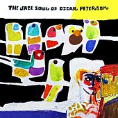 The Jazz Soul Of Oscar Peterson by Oscar Peterson