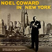Noel Coward In New York by Noel Coward