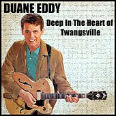 Deep in the Heart of Twangsville by Duane Eddy
