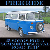 Free Ride: 45 Songs for a Summer Festival Road Trip by Various Artists