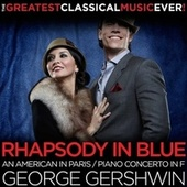 The Greatest Classical Music Ever! George Gershwin: Rhapsody in Blue, An American in Paris, Piano Concerto in F by London Symphony Orchestra