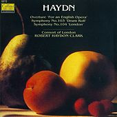 Haydn: Symphonies Nos. 103 & 104 by Consort of London