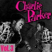 The Immortal Charlie Parker Volume 3 by Charlie Parker