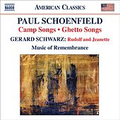 Schoenfield, P.: Camp Songs / Ghetto Songs / Schwarz, G.: Rudolf and Jeanette by Various Artists