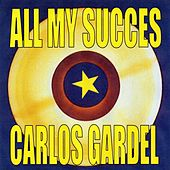All My Succes by Carlos Gardel